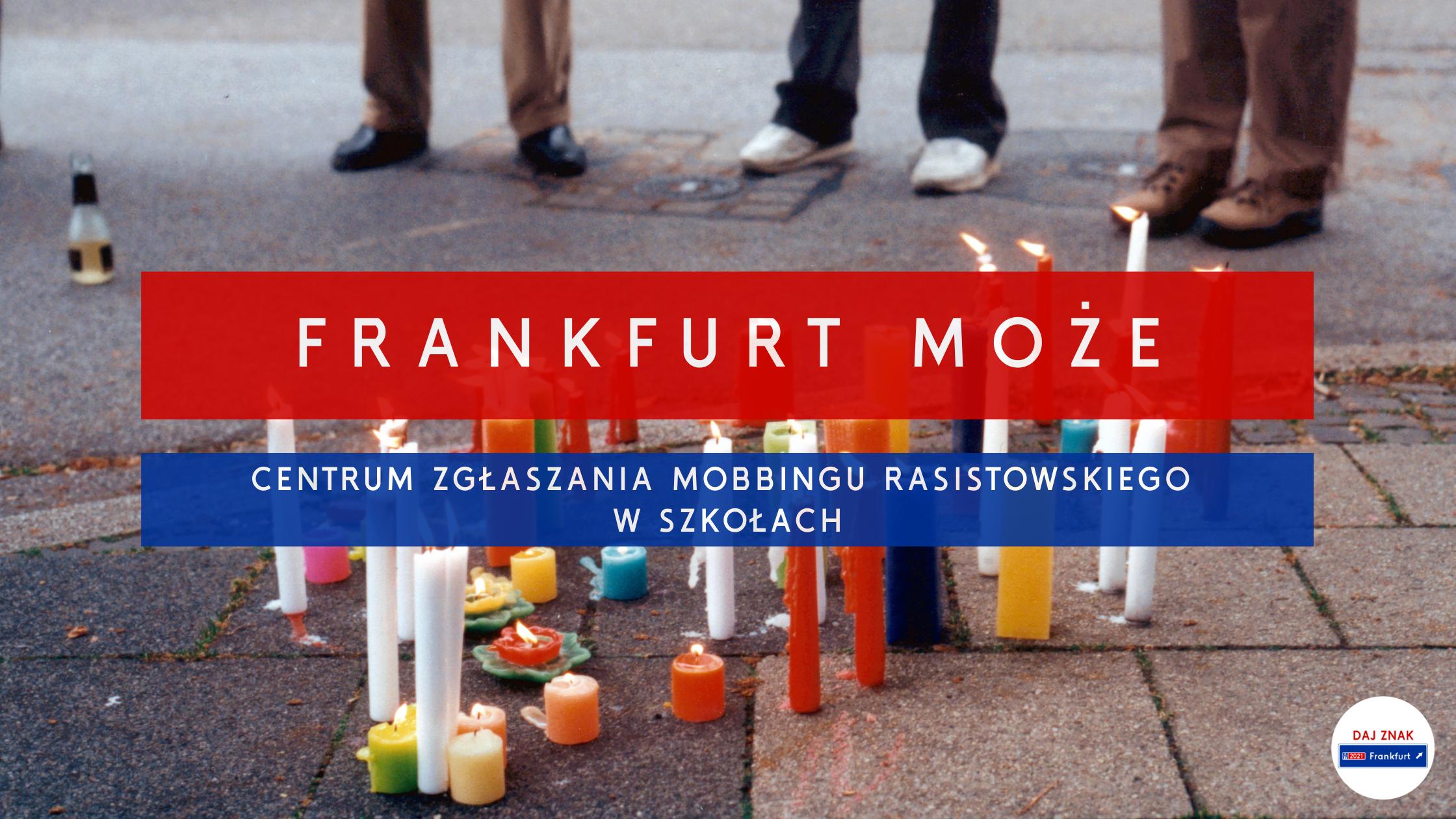 Frankfurt moŻe_Centrum zglaszania mobbingu rasistowskiego z szkolach