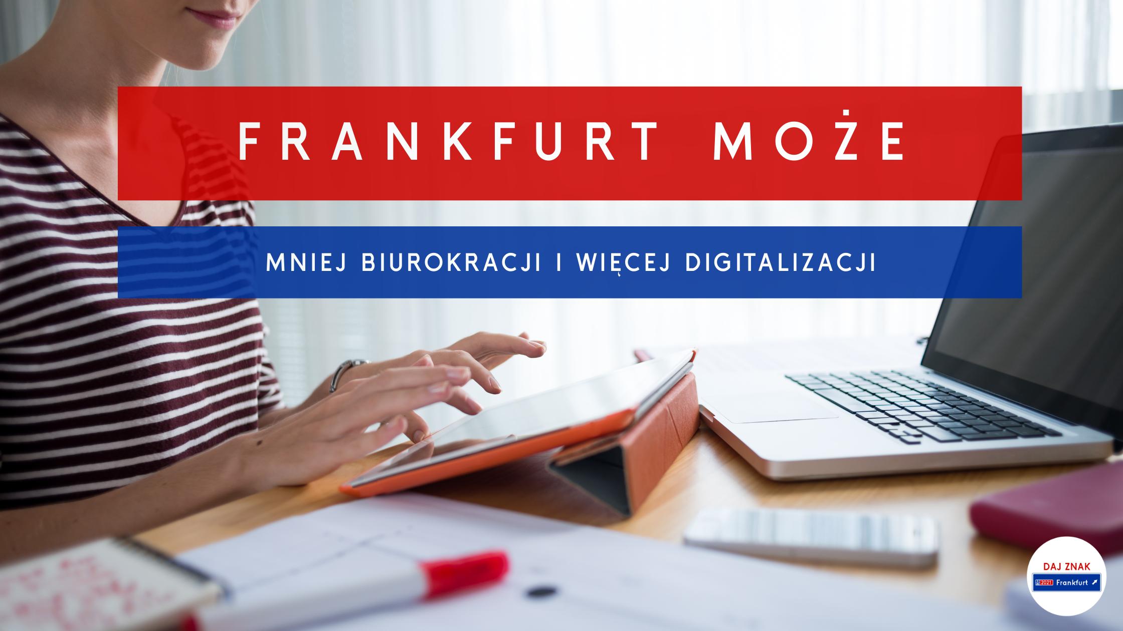 Frankfurt moŻe_mniej biurokracji i więcej digitalizacji